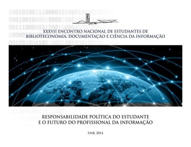 2014 Cenários para os Bibliotecários no Brasil: formação e atuação profissional Encontro Nacional dos Estudantes de Biblio...