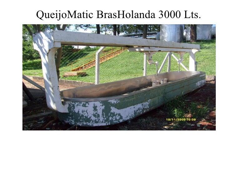 QueijoMatic BrasHolanda 3000 Lts.