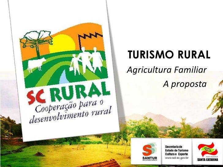 TURISMO RURALAgricultura Familiar         A proposta