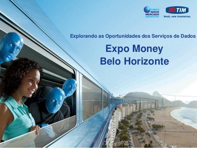 Apresentação expo money bh 2013