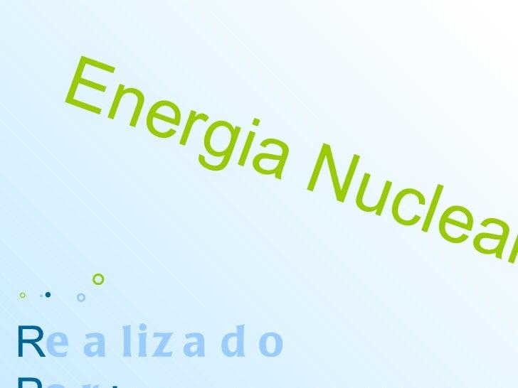 ChemistryCookedArt : Energia Nuclear