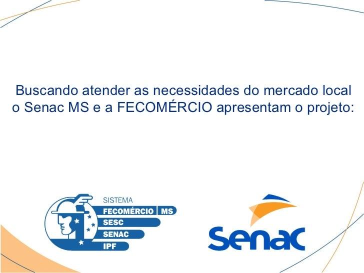 Apresentação Fabrica de Software - Senac MS