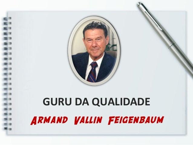GURU DA QUALIDADEArmand Vallin Feigenbaum