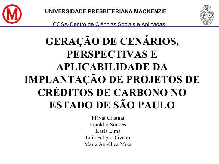 UNIVERSIDADE PRESBITERIANA MACKENZIE  CCSA-Centro de Ciências Sociais e Aplicadas. Flávia Cristina Franklin Simões Karla L...