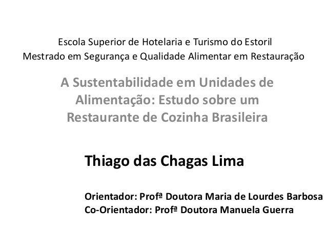 Escola Superior de Hotelaria e Turismo do Estoril Mestrado em Segurança e Qualidade Alimentar em Restauração A Sustentabil...