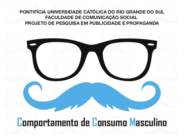PONTIFÍCIA UNIVERSIDADE CATÓLICA DO RIO GRANDE DO SUL FACULDADE DE COMUNICAÇÃO SOCIAL PROJETO DE PESQUISA EM PUBLICIDADE E...