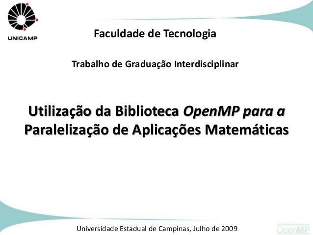 Faculdade de Tecnologia Trabalho de Graduação Interdisciplinar  Utilização da Biblioteca OpenMP para a Paralelização de Ap...