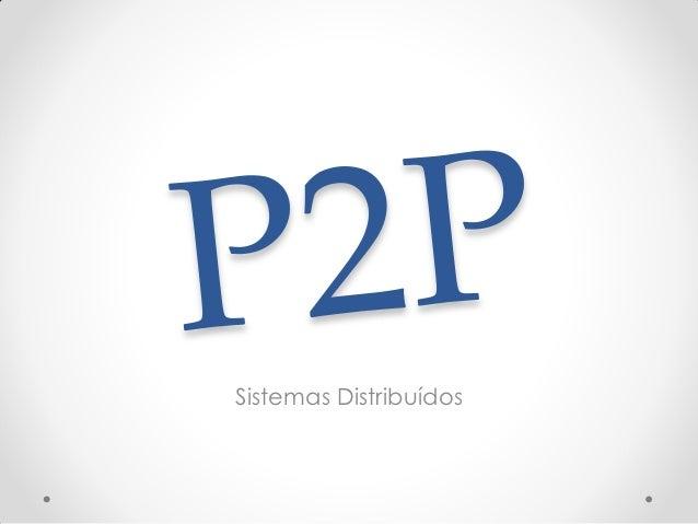 P2P - Sistemas Distribuídos