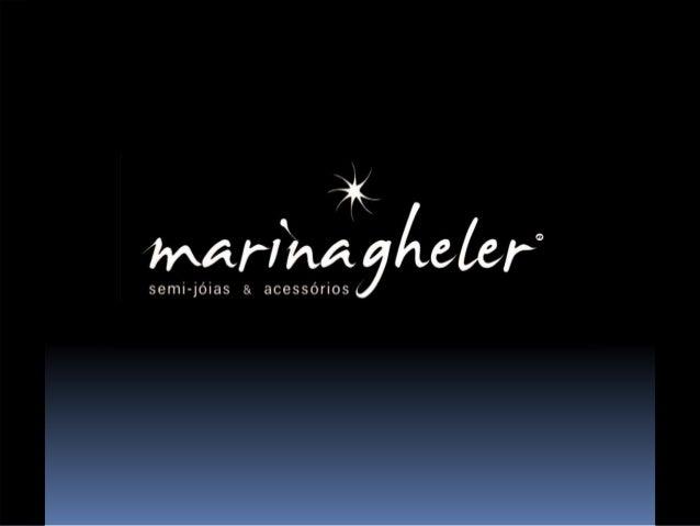Com 9 anos de existência a Marca Marina Gheler Semijoias e Acessórios, tornou-se uma referência em qualidade, design e aca...