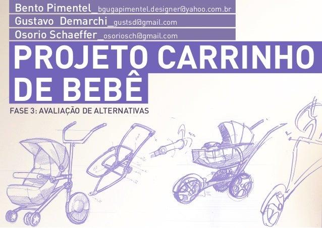 Bento Pimentel_bgugapimentel.designer@yahoo.com.br Gustavo Demarchi_gustsd@gmail.com Osorio Schaeffer_osoriosch@gmail.com ...