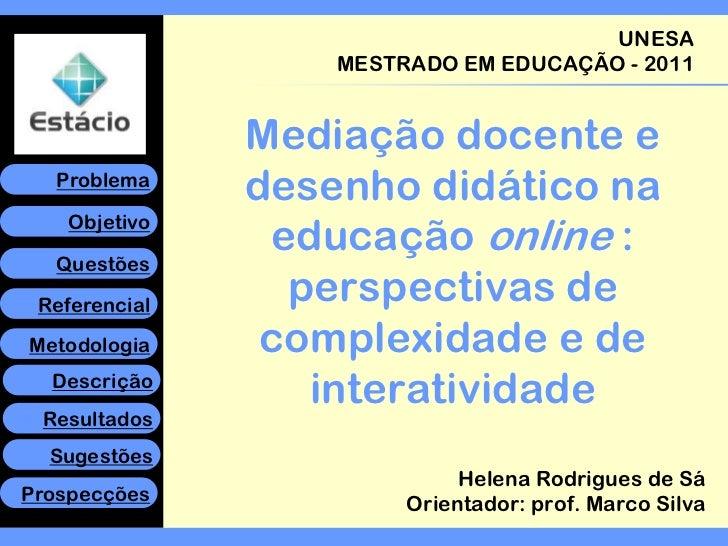 UNESA                   MESTRADO EM EDUCAÇÃO - 2011               Mediação docente e   Problema               desenho didá...