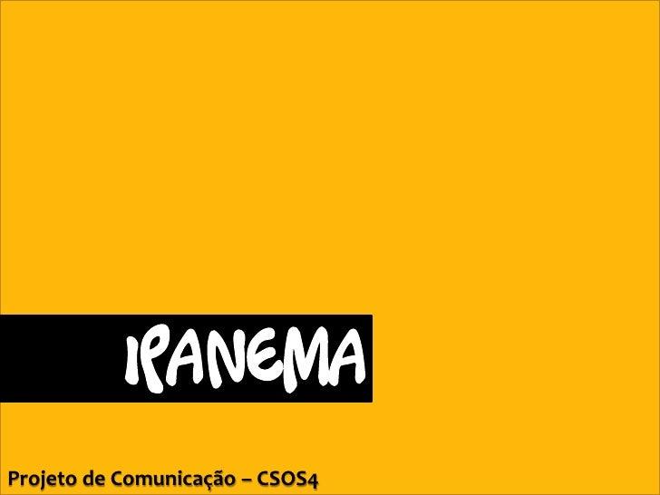 Projeto de Comunicação - Ipanema