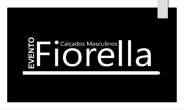 OBJETIVO  Divulgar a nova linha de sapatos casuais  masculinos Fascino da Fiorella.