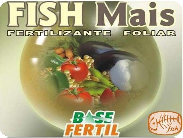 FISH MAIS EXTRATO PIROLENHOSO( ou vinagre) COM AMINOÁCIDOS DE PEIXE