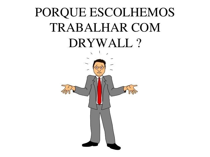 ApresentaçãO Fluxo Dry Wall