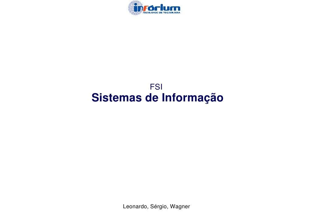 FSI Sistemas de Informação          Leonardo, Sérgio, Wagner