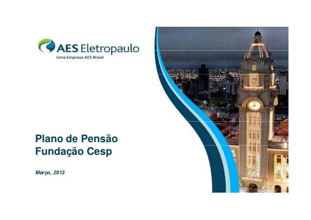 Plano de PensãoFundação CespMarço, 2013