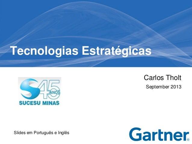 Carlos Tholt September 2013 Tecnologias Estratégicas Slides em Português e Inglês