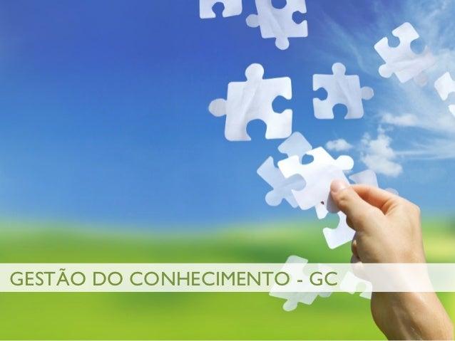 GESTÃO DO CONHECIMENTO - GC