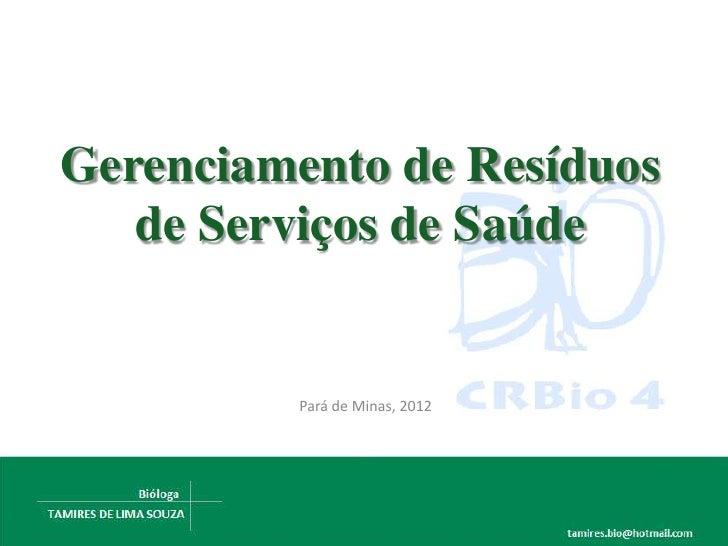 Gerenciamento de Resíduos   de Serviços de Saúde         Pará de Minas, 2012
