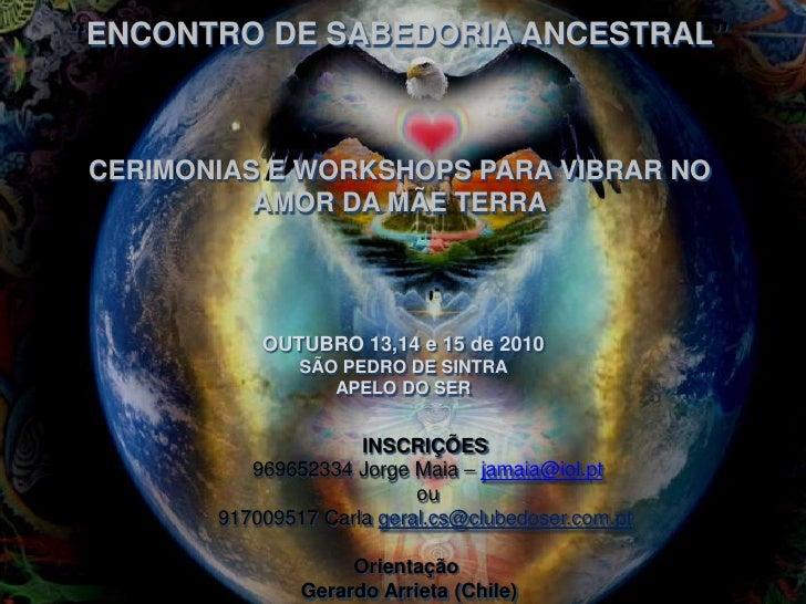 """""""ENCONTRO DE SABEDORIA ANCESTRAL""""<br />CERIMONIAS E WORKSHOPS PARA VIBRAR NO AMOR DA MÃE TERRA<br />OUTUBRO 13,14 e 15 de ..."""