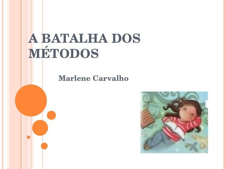 ABATALHADOS MÉTODOS    MarleneCarvalho