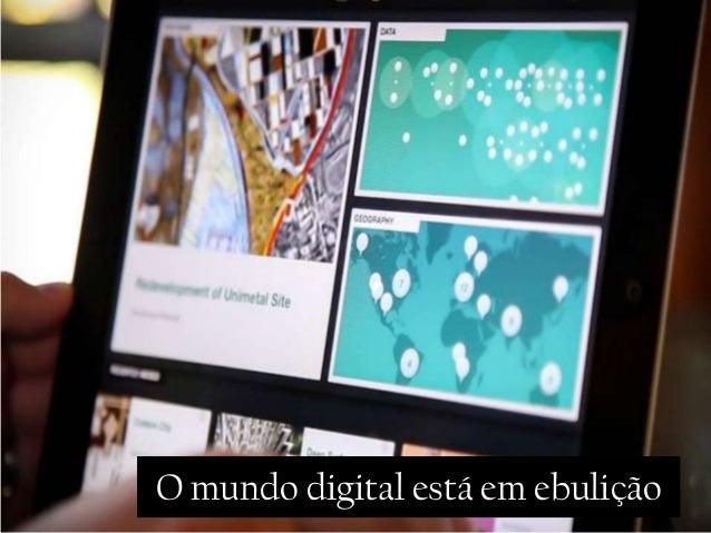 O mundo digital está em ebulição