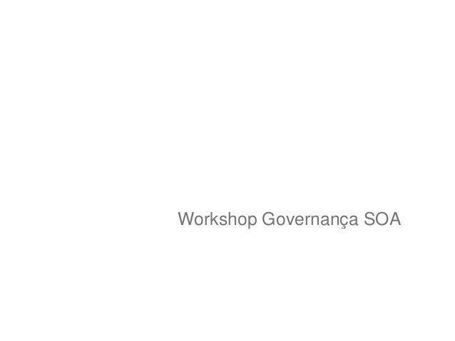 Workshop Governança SOA