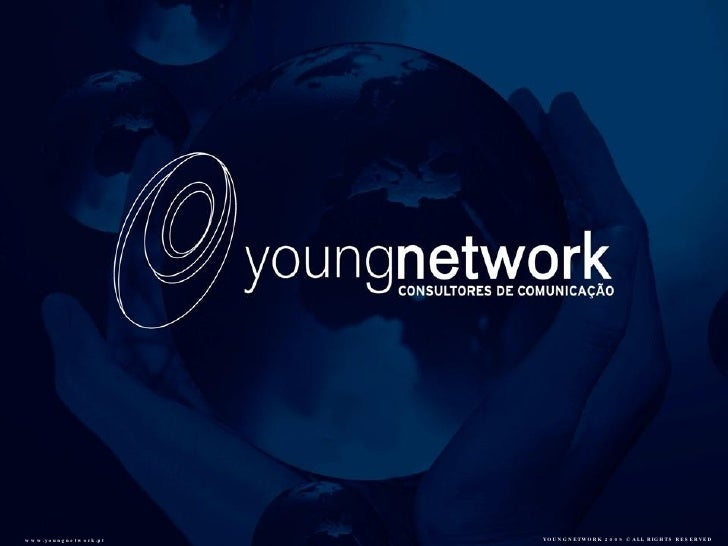 www.youngnetwork.pt   YOUNGNETWORK 2009 © ALL RIGHTS RESERVED
