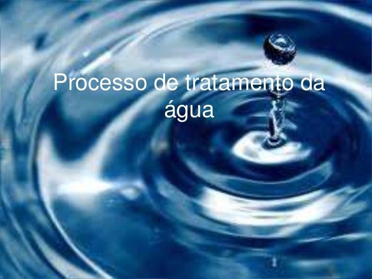 Processo de tratamento da          água