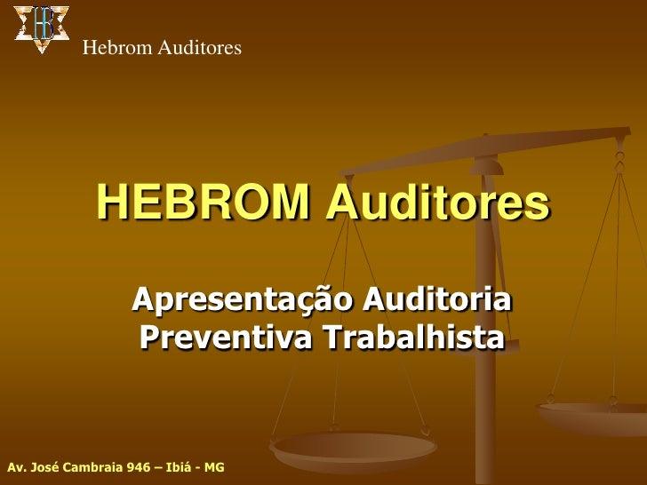 Hebrom Auditores             HEBROM Auditores                  Apresentação Auditoria                  Preventiva Trabalhi...