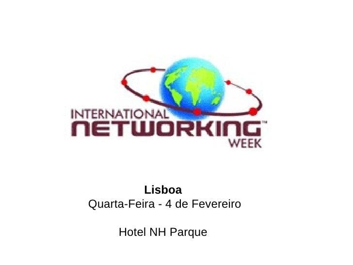 Lisboa  Quarta-Feira - 4 de Fevereiro Hotel NH Parque