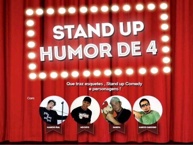 """RELEASE O """"Humor de 4"""" é um espetáculo de stand up comedy que usa personagens e esquetes cômicas para diverti e entreter o..."""