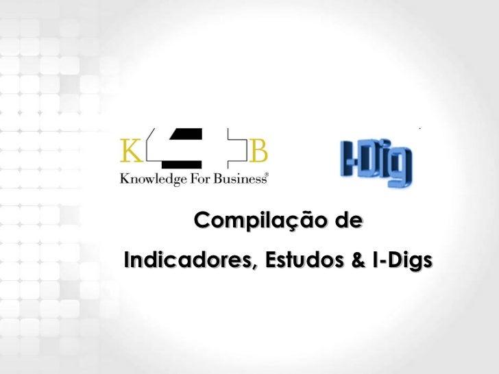 Compilação deIndicadores, Estudos & I-Digs  Amostra de Produtos K4B: Para adquirir os relatórios completos acesse:        ...