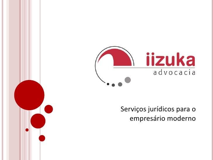 Serviços jurídicos para o empresário moderno<br />