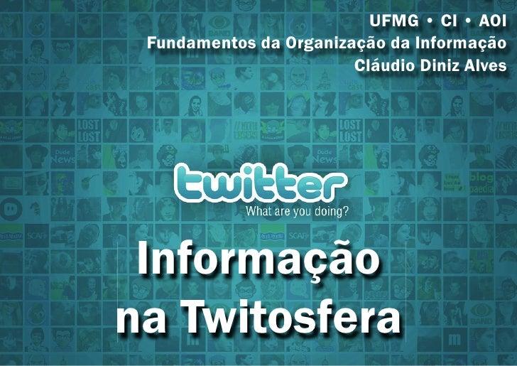 UFMG • CI • AOI  Fundamentos da Organização da Informação                         Cláudio Diniz Alves      Informação na T...