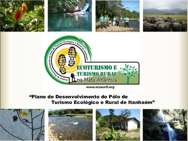 """""""Plano de Desenvolvimento do Pólo de Turismo Ecológico e Rural de Itanhaém"""""""
