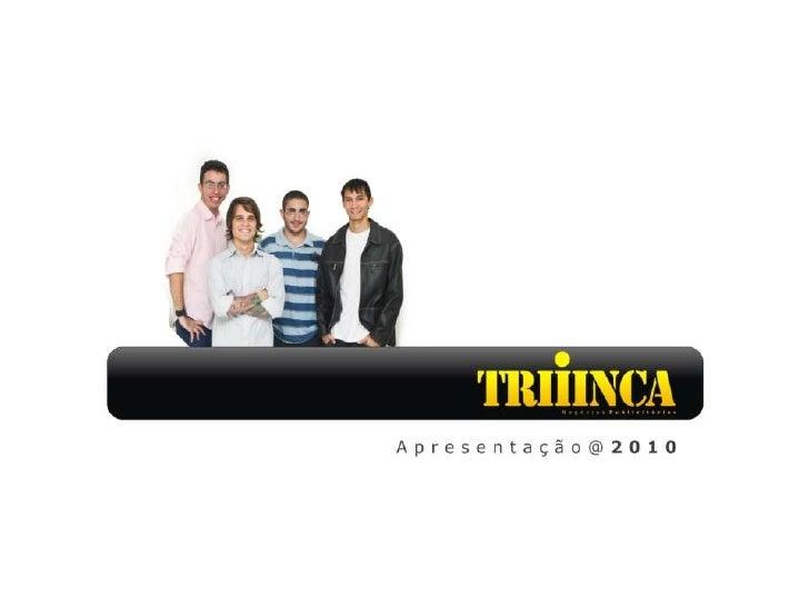 Apresentação Institucional - Trinca
