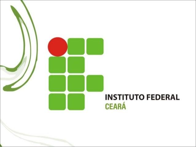 • Criado pela lei n°11.892, de 29 de dezembro de 2008 • Integra a Rede Federal de Educação Profissional e Tecnológica do M...