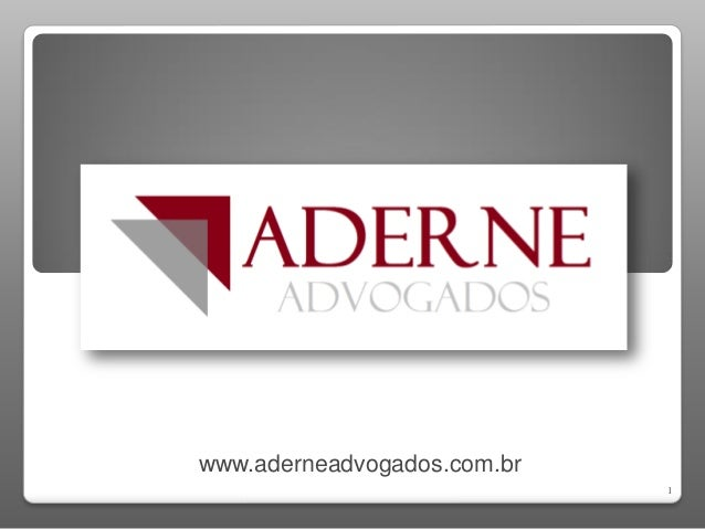 1 www.aderneadvogados.com.br