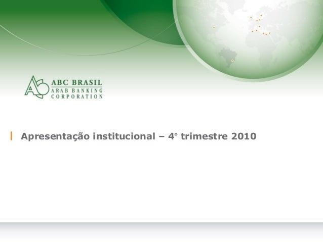 1 Apresentação institucional – 4° trimestre 2010