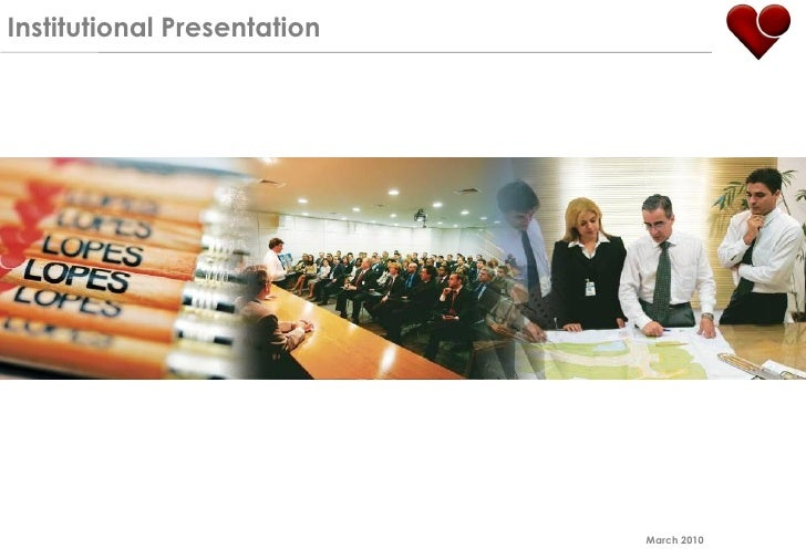 Institutional Presentation                                  March 2010