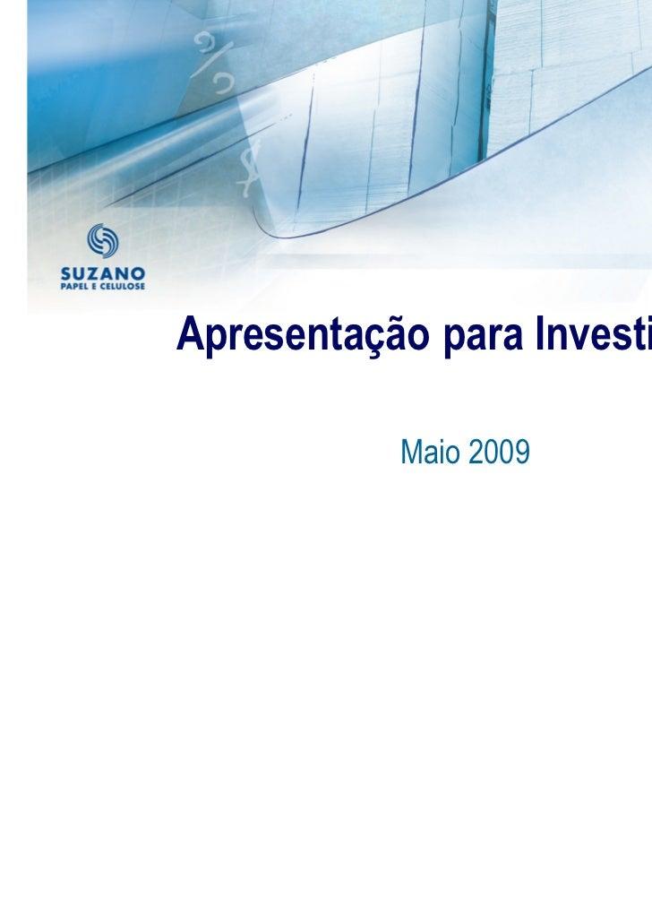 Apresentação para Investidores           Maio 2009