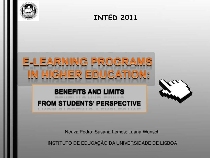 INTED 2011<br />E-learning Programs<br />inhighereducation:<br />BenefitsandLimits<br />fromstudents' perspective<br />Neu...