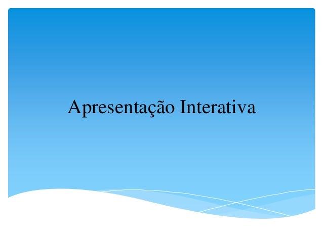 Apresentação Interativa