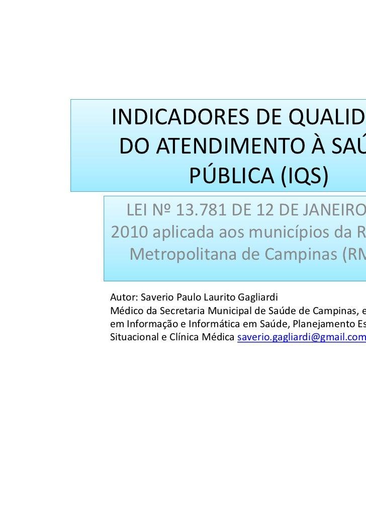 INDICADORES DE QUALIDADE DO ATENDIMENTO À SAÚDE       PÚBLICA (IQS)  LEI Nº 13.781 DE 12 DE JANEIRO DE2010 aplicada aos mu...