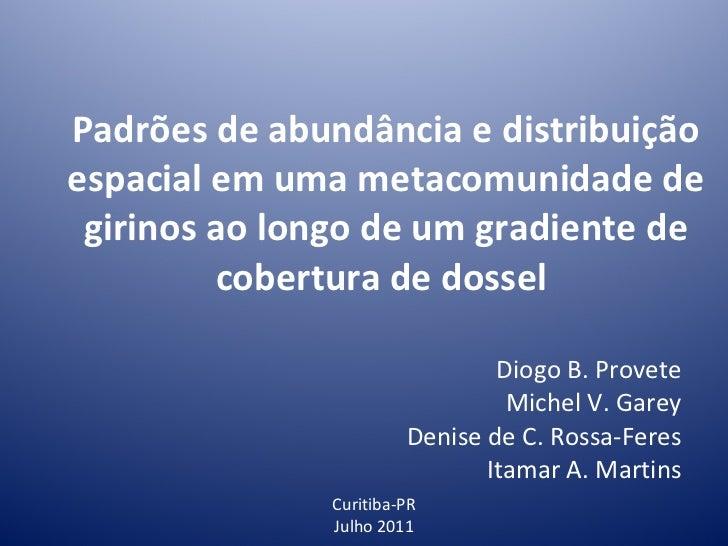 Padrões de Abundância e Distribuição espacial numa  metacomunidade de girinos ao longo de um gradiente de cobertura de dossel