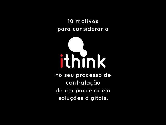 10 motivos para considerar a no seu processo de contratação de um parceiro em soluções digitais.