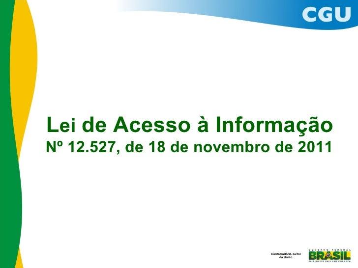 Lei de Acesso à InformaçãoNº 12.527, de 18 de novembro de 2011