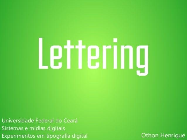 Lettering  Othon Henrique  Universidade Federal do Ceará  Sistemas e mídias digitais  Experimentos em tipografia digital